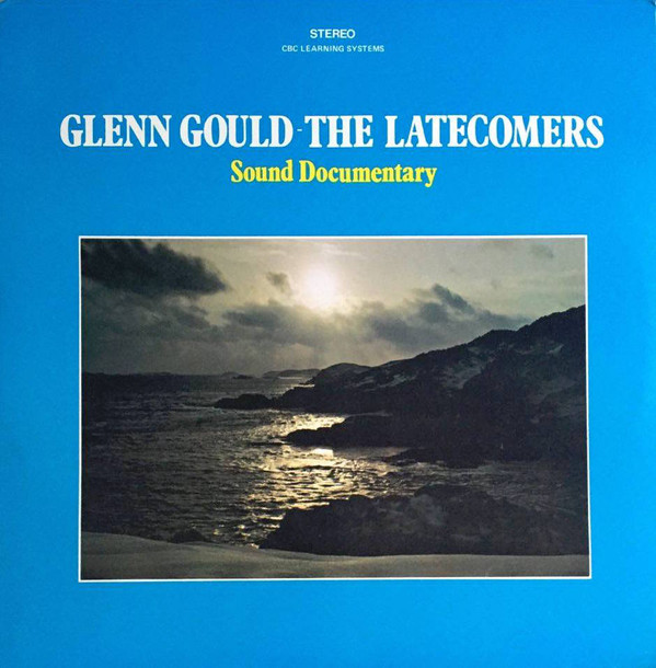 Glenn Gould The Latecomers album cover